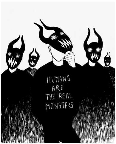 Humans Are the Real Monsters